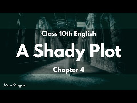 Shady Plot (Part-1) : Class 10 X CBSE English Video Lectures