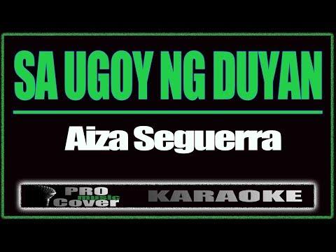 Sa Ugoy Ng Duyan – AIZA  SIGUERRA (KARAOKE)