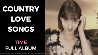 Country Music & Country Songs: Time - Full Album (Featuring Anna Belle & LewisLuong)