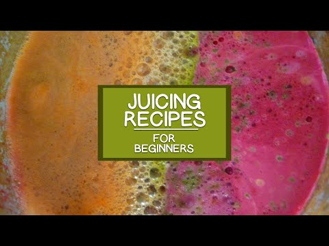 Juicing Recipes for Beginners
