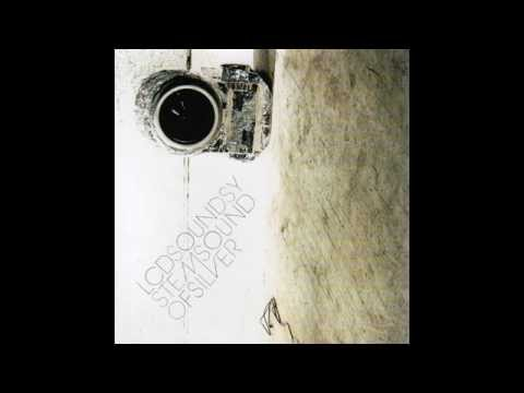LCD Soundsystem - Sound Of Silver (Full Album)