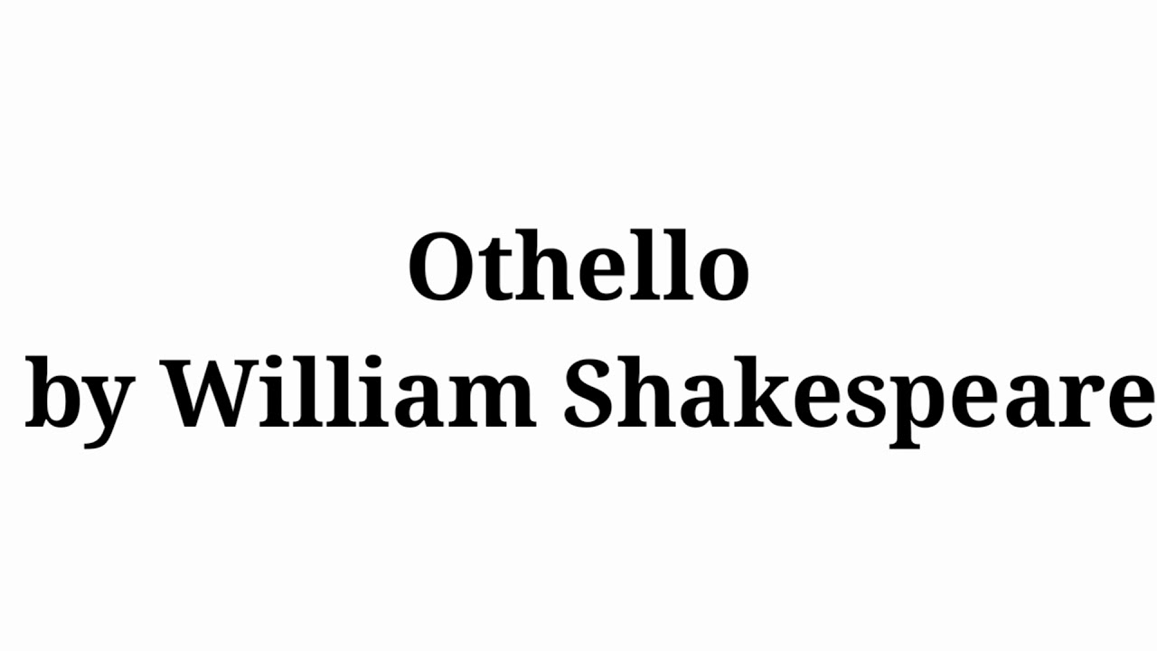 OTHELLO BY WILLIAM SHAKESPEARE EASY AND SIMPLE SUMMARY BY