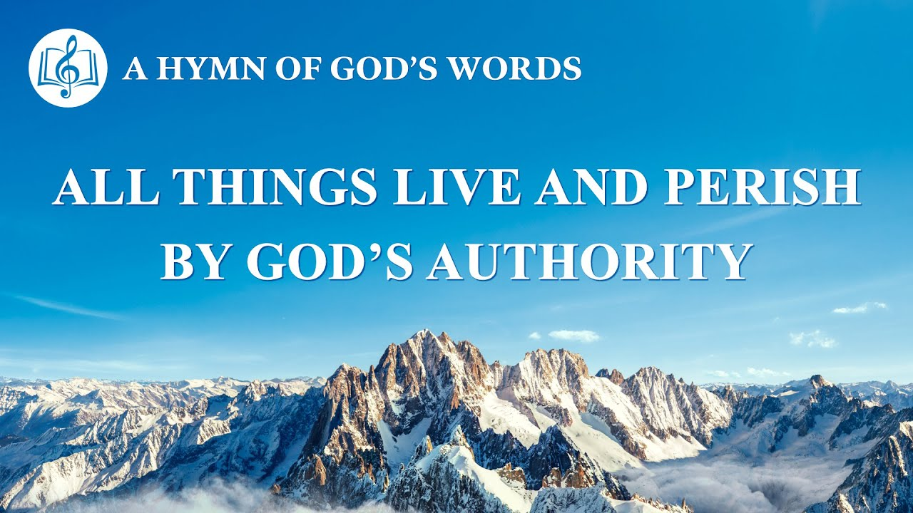 """""""All Things Live and Perish by God's Authority""""   2020 English Christian Song With Lyrics"""