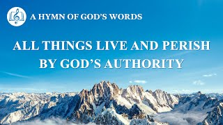 """All Things Live and Perish by God's Authority"" 