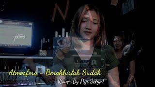 Atmosfera - Berakhirlah Sudah (Cover by Puji Setya)