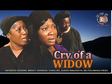 Cry of a Widow     - Nigerian Nollywood Movie