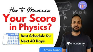 How to Maximise your Score in Physics?   Best Schedule for Next 40 Days   Aman Singh