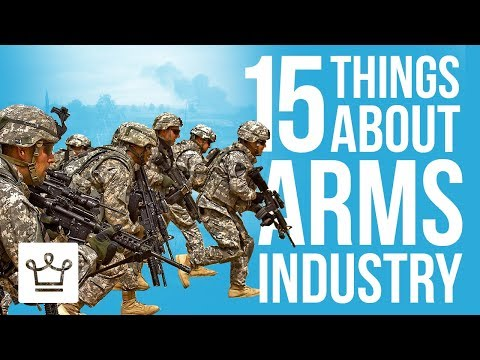 15 Things You Didn't Know About the Arms Industry