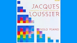 """JACQUES LOUSSIER solo piano """"Impressions on Chopin's Nocturnes"""" (2004) (FULL ALBUM)"""