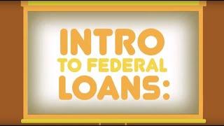 Federal Student Loans 101 thumbnail
