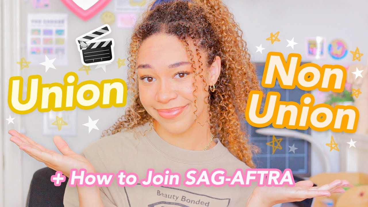 Union VS Non-Union Actors (What is SAG-AFTRA? + How to Join)