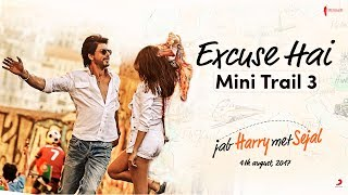 Excuse Hai | Mini Trail 3 | Jab Harry Met Sejal | Releasing August 4, 2017