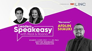 "[LINC] Leaders Speakeasy with Rizal & Rozina ""Bersama"" Afdlin Shauki"