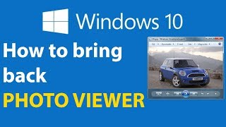 How to get back Windows Photo Viewer to Windows 8,10