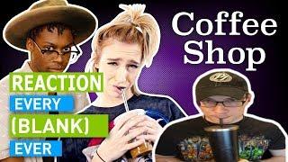 Every Coffee Shop Ever | Dan Ex Machina Reacts