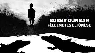A 4 éves Bobby Dunbar elképesztő eltűnése