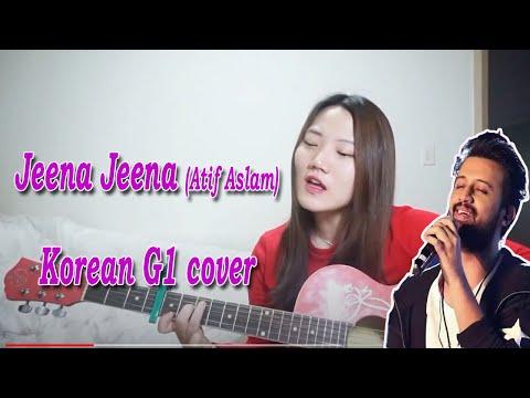 Jeena Jeena ( Atif Aslam ) - Korean G1 cover