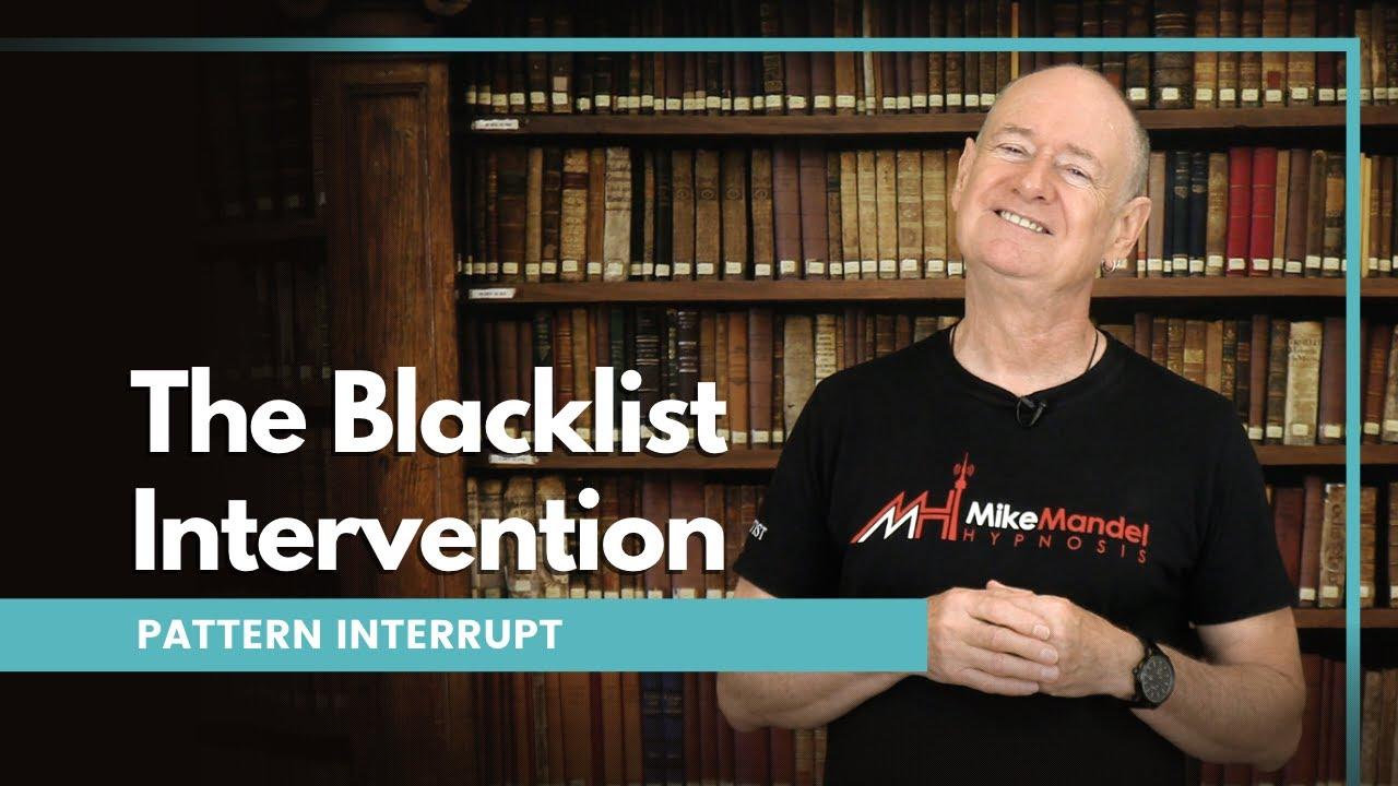 Pattern Interrupt - The Blacklist Intervention