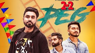 2-2 Peg ( Full HD Video)  Godly Desi crew   Parmish Verma   Shivam Rajput   Latest Punjabi Song 2018
