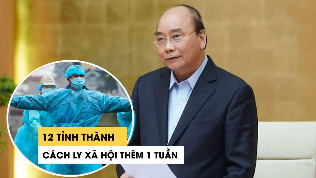 TP.HCM, Hà Nội và 10 tỉnh thành cách ly xã hội thêm 1 tuần