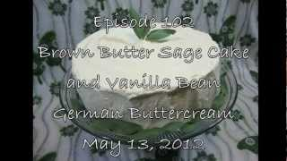 Episode 102 - Brown Butter Sage Cake And German Buttercream - 5-13-12 - The Aubergine Chef Hd