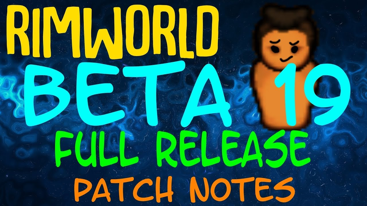 Rimworld Beta 19 Has Been Released! Full Patch Notes Overview