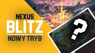 NEXUS BLITZ - NOWY TRYB W LEAGUE OF LEGENDS!