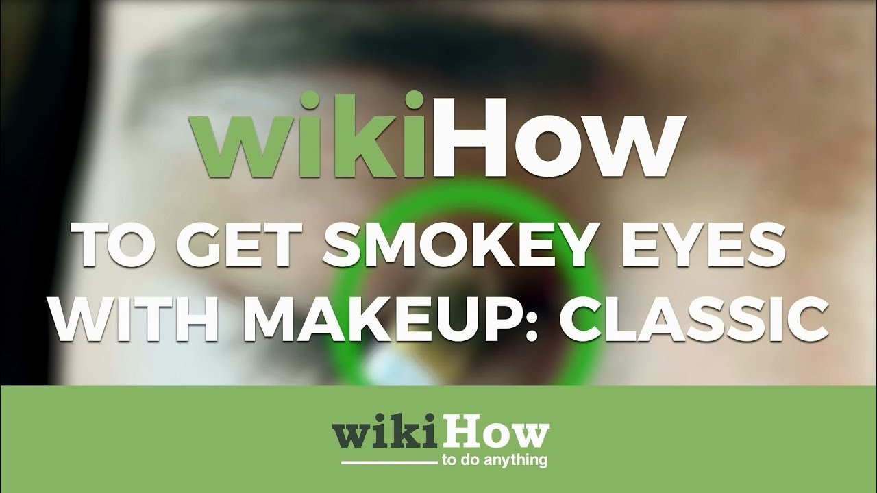 3 Ways to Get Smokey Eyes With Makeup - wikiHow