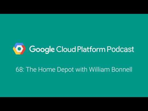 The Home Depot with William Bonnell: GCPPodcast 68