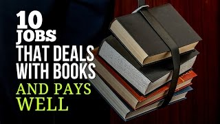10 Jobs That Deals With Books and Pays Well – Which One Are You?