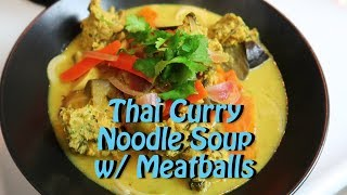 Thai Curry Noodle Soup with Meatballs Easy Recipe Eps 80