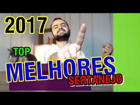 Top Melhores Músicas Sertanejas 2017 Retrospectiva Youtube
