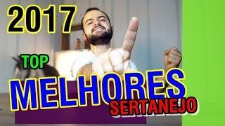 Baixar TOP MELHORES MÚSICAS SERTANEJAS 2017   Retrospectiva