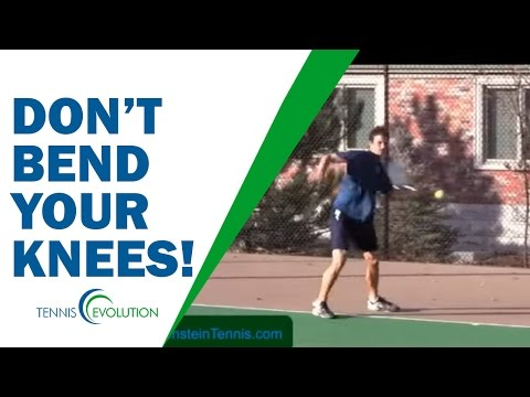 *TENNIS FOREHAND TIP*: Do You Really Have To (Bend Your Knees)?