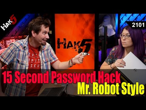 15 Second Password Hack, Mr. Robot Style - Hak5 2101