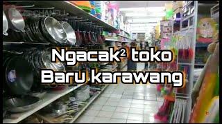 Jelajah Karawang, Toko Baru Karawang, Hunting Lagi Pernik Rumah.