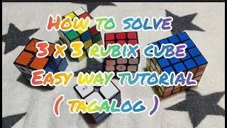 Download HOW TO SOLVE 3X3 RUBIX CUBES / EASY WAY TUTORIAL / ( TAGALOG )