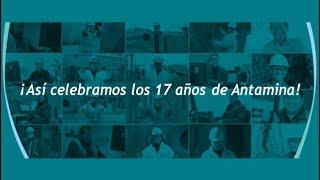 Celebramos el 17 aniversario de Antamina