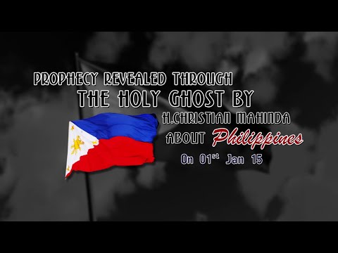 Prophecy revealed through the HOLY GHOST by H.Christian Mahinda about Philippines