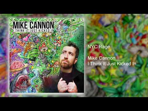 NYC Rage | I Think It Just Kicked In | Mike Cannon