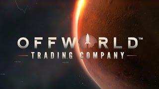 Offworld Trading Company - Gameplay Trailer