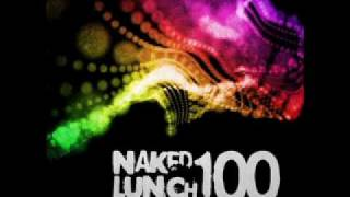 Naked Lunch 100.10 - A Paul - Myths - Material Ganez & Marco Woods Remix (2009)