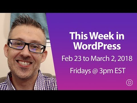 This Week in WordPress (Feb 23 to March 2, 2018)