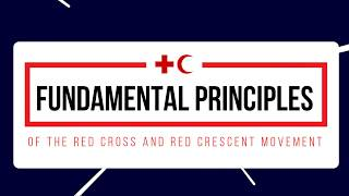 Fundamental Principles of the Red Cross and Red Crescent Movement