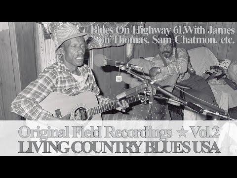 Living Country Blues USA Vol.2 - James 'Son' Thomas, Sam Chatmon etc.