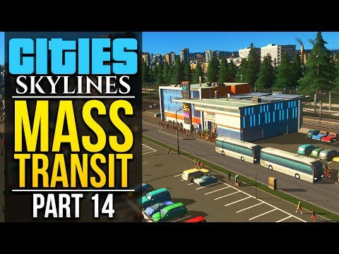 Cities: Skylines Mass Transit   PART 14   TOO MANY TOURISTS