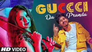 Guccci Da Pranda Full Song Kulshan Sandhu  Gupz Sehra  Latest Punjabi Songs 2019
