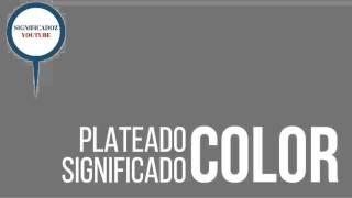 Plateado - Significado del Color Plateado