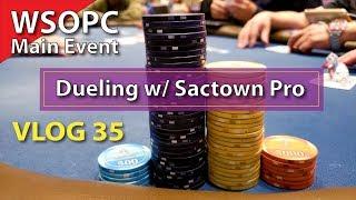 Dueling w/ Sactown Pro @ WSOPC Main Event – Poker Vlog 35