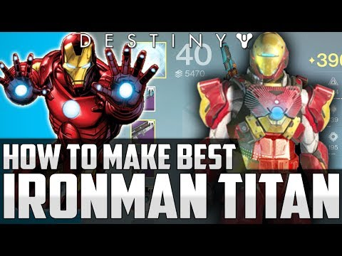 Destiny: How To Make The Best IRON-MAN Titan - Full Guide On Armors & Shaders - W/ Warmachine